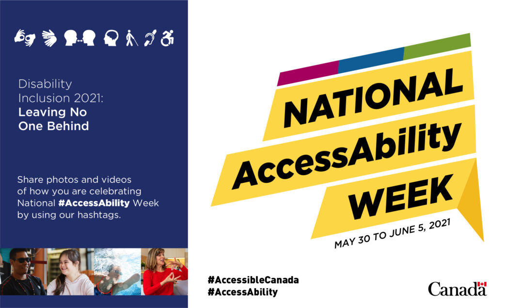 """7 accessibility icons on a blue rectangle with four photos of a smiling Indigenous man, a smiling young woman, a smiling woman swimming, and a woman using sign language. On the right side of the image are the words """"National AccessAbility Week. May 30 to June 5 2021. Hashtag accessible canada. Hashtag Access Ability. Canada watermark."""