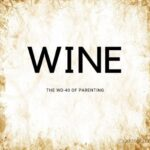 """""""Wine: the ED-40 of parenting"""" on white background made to look aged"""